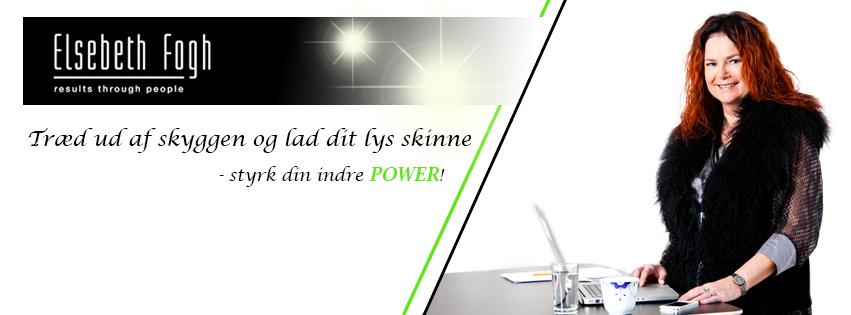 Ny Facebook side: Elsebeth Fogh – Træd ud af skyggen og lad dit lys skinne. Styrk din indre power